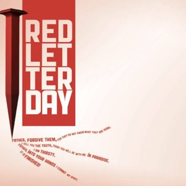 Red Letter Day – Today you will be with Me in Paradise