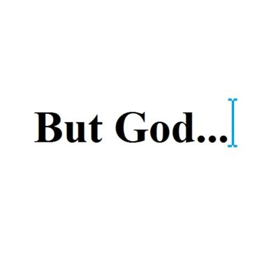 (I'm struggling) But God… – English